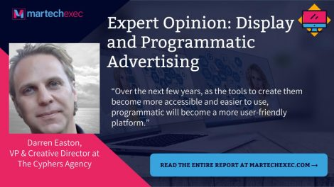 Cyphers VP & Creative Director, Darren Easton, discusses programmatic advertising in MarTechExec
