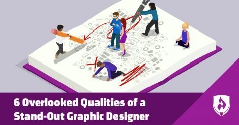 6 Overlooked Qualities of a Stand-Out Graphic Designer