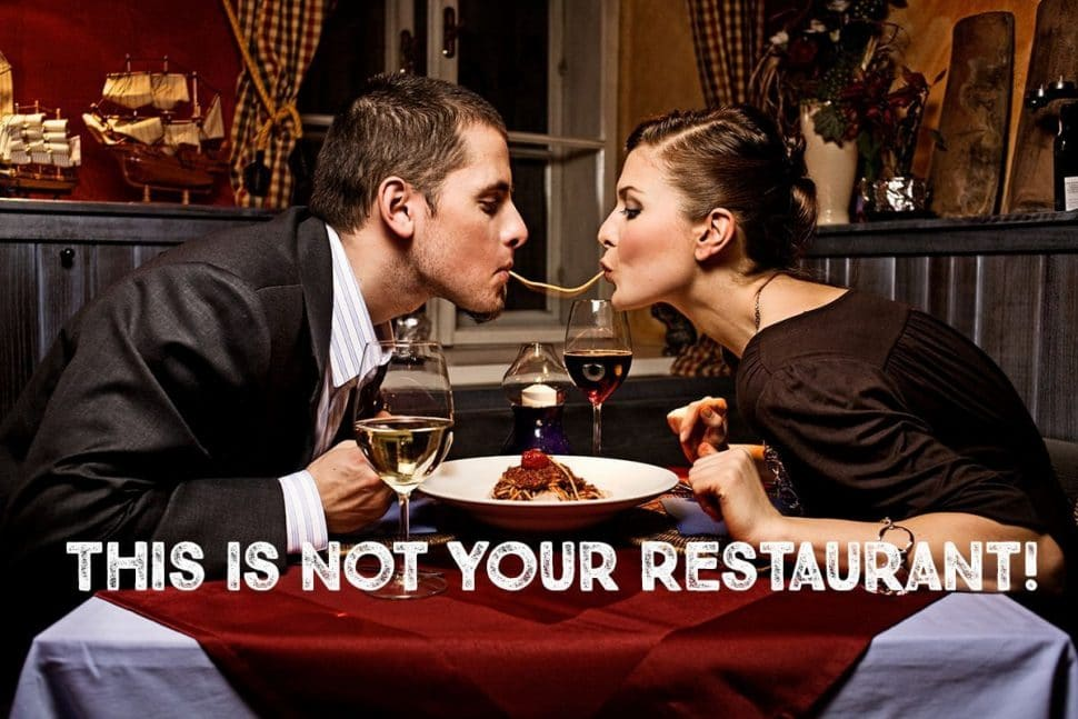 This is not your restaurant!