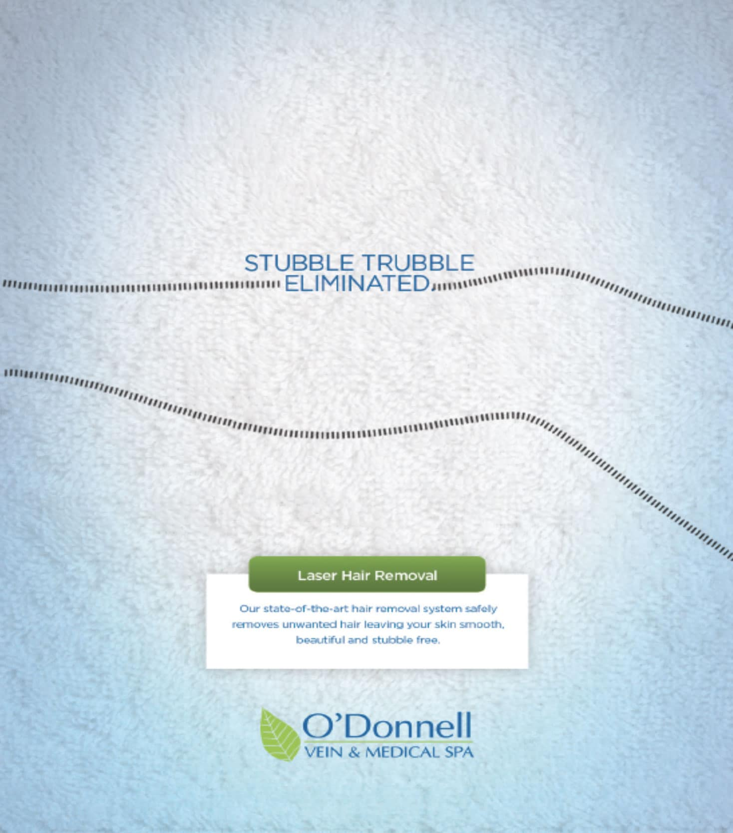Stubble Trouble Ad - O'Donnell Vein and Medical Spa