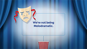 We're not being melodramatic movie video ad